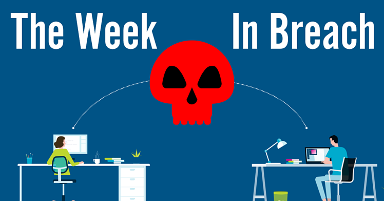 The Week In Breach 04/15/2020 to 04/21/2020