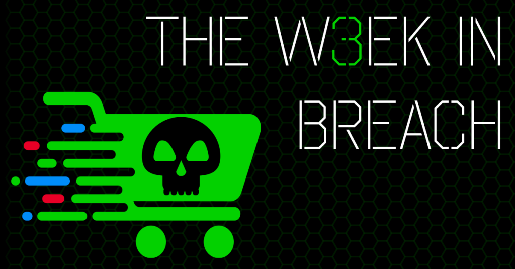 The Week In Breach 4/22/20 to 4/28/20