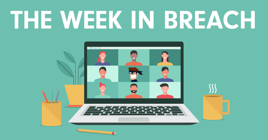 The Week In Breach 5/6/2020 to 5/12/2020